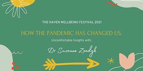How the Pandemic has Changed Us.  Uncomfortable Insights with Dr Zeedyk tickets
