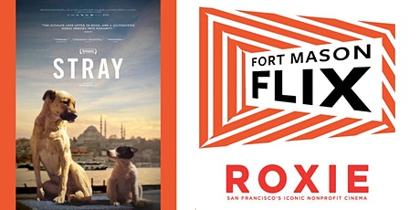 The Roxie Theater & FORT MASON FLIX: Stray tickets