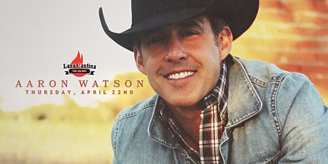 Aaron Watson - Live at Lava Cantina with Jon Stork tickets