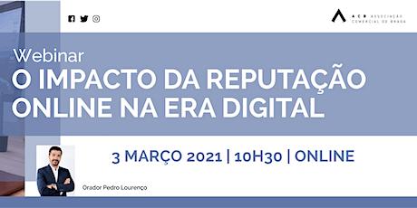 """Webinar """"O impacto da reputação online na Era Digital"""" bilhetes"""