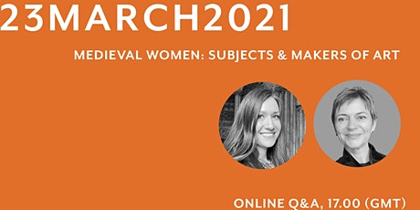 Live Q&A on Medieval Women: Subjects and Makers of Art tickets