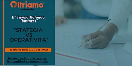 Tavola Rotonda: Strategia Vs Operatività biglietti