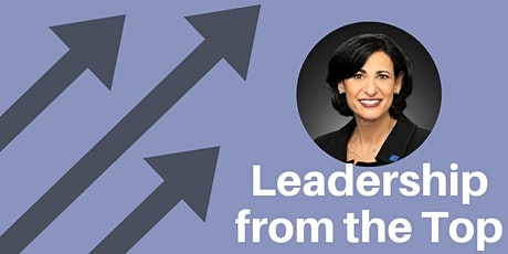 Leadership from the Top featuring Dr. Rochelle Walensky, Director, CDC tickets