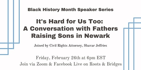 It's Hard for Us Too: A Conversation with Fathers' Raising Sons in Newark tickets