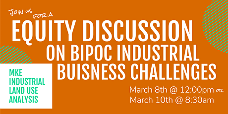 Focused Public Meeting on BIPOC Industrial Business Challenges and Equity tickets