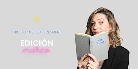 Misión Marca Personal  Marzo | 12° Edición entradas
