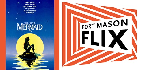 FORT MASON FLIX: The Little Mermaid (1989) tickets