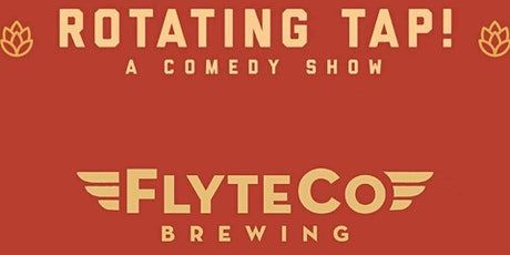 Rotating Tap Comedy @ FlyteCo Brewing (2 Year Anniversary Party) tickets