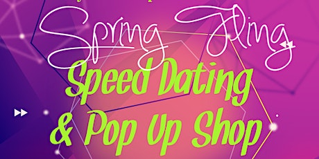Spring Fling Speed Dating & Pop Up Shop tickets