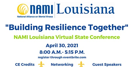 "2021 NAMI Louisiana State Conference, ""Building Resilience Together"" tickets"