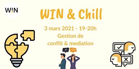 WIN & Chill - Gestion de conflit & médiation billets