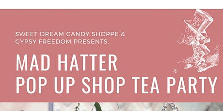 Mad Hatter Tea Party Pop- Up and Shop with Gypsy Freedom + Guest Stylists tickets