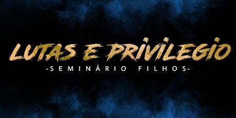 LUTAS E PRIVILÉGIOS - Seminário Filhos ingressos