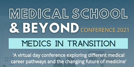 Medical School & Beyond Conference 2021: Medics in Transition tickets