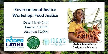 Environmental Justice Workshop: Food Justice tickets
