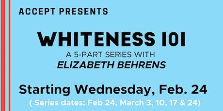ACCEPT Presents Whiteness 101 with Elizabeth Behrens tickets