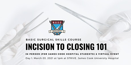 INCISION TO CLOSING 101: Basic Surgical Skills - Day 1 tickets