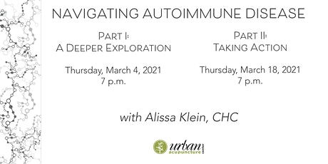 Navigating Autoimmune Disease - Part II: Taking Action tickets