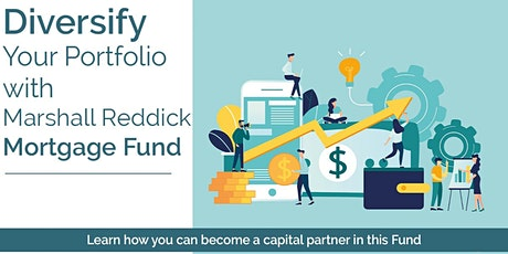Diversify Your Portfolio with Marshall Reddick Mortgage Fund tickets