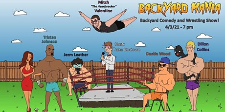 Backyard Mania Comedy and Wrestling Show tickets