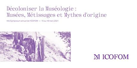 ICOFOM 2021: Décoloniser la Muséologie / Decolonising Museology biglietti