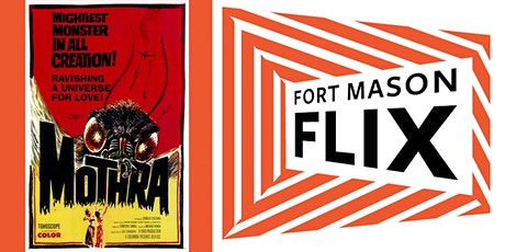 FORT MASON FLIX: Mothra tickets