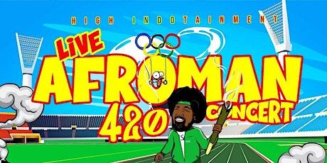 AFROMAN 420 CONCERT tickets