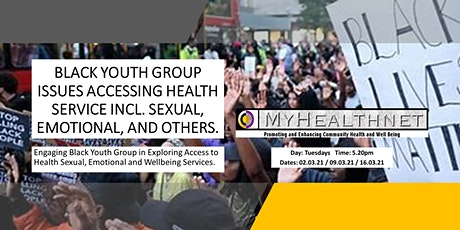 BLACK YOUTH ACCESS TO HEALTH SERVICE - SEXUAL, EMOTIONAL AND OTHER ISSUES. tickets