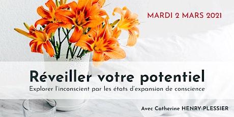 Catherine Henry-Plessier | RÉVEILLER VOTRE POTENTIEL 2/2 | Mar. 2 mars 21 billets
