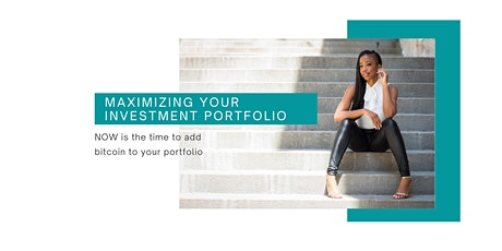 Maximizing Your Investment Portfolio - By Adding Bitcoin! tickets