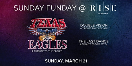 Texas Eagles - Tribute to the Eagles @ RISE Rooftop - Sunday March 21st tickets