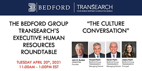 Bedford Group TRANSEARCHs Executive HR Roundtable: The Culture Conversation tickets