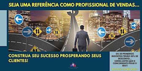 SEJA UMA REFERÊNCIA COMO PROFISSIONAL DE VENDAS tickets