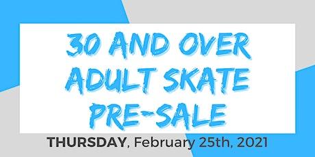Thursday Night 30+  Adult Skate - 2/25/2021 Pre-Sale tickets