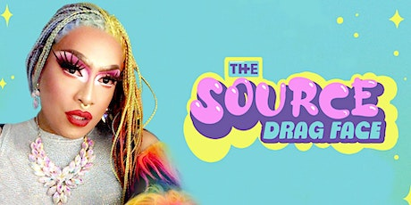 The Source Presents: Drag Face tickets