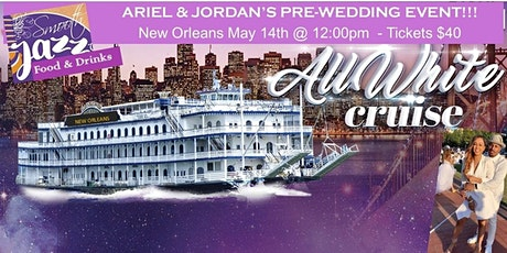 "Ariel & Jordan's ""ALL WHITE"" Pre-Wedding Cruise Luncheon tickets"