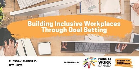 Building Inclusive Workplace Culture Through Goal Setting tickets