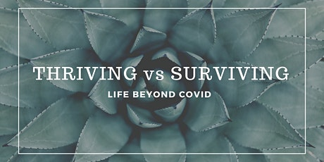 Thriving vs Surviving: Life Beyond COVID tickets