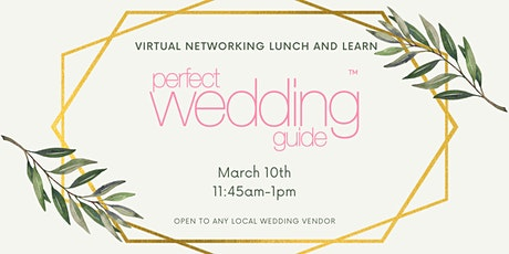 Virtual Wedding Pro Lunch and Learn Networking Event- March 2021 tickets