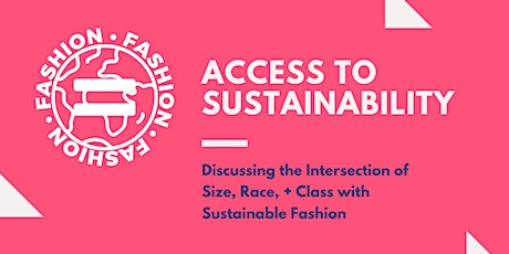 Discussing the Intersection of Size, Race, + Class with Sustainable Fashion tickets