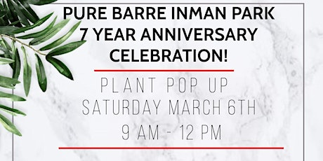 Pure Barre Inman Park 7 Year Anniversary w/ Plant Pop Up tickets
