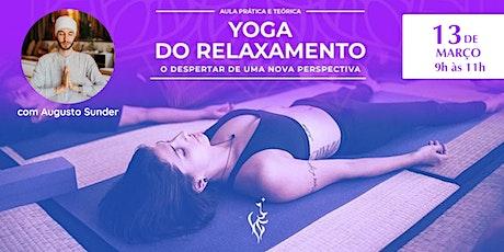 Yoga do Relaxamento - O despertar de uma nova perspectiva ingressos