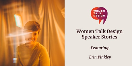Women Talk Design Speaker Stories: Erin Pinkley tickets