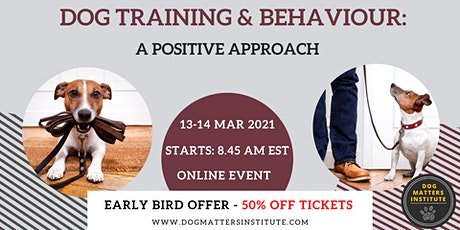 DOG TRAINING & BEHAVIOUR:  A POSITIVE APPROACH tickets