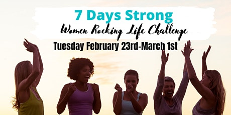 7 Days Strong – Women Rocking Life Challenge tickets