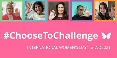 International Women's Day #ChooseToChallenge Fireside Chat tickets