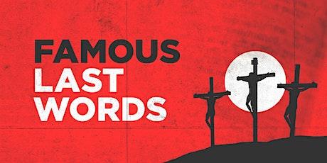 FCC Worship Svc - Famous Last Words - Forgiveness tickets
