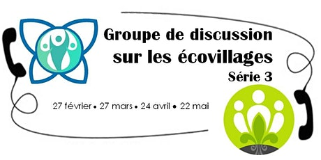 Groupe de discussion sur les écovillages – Série 3 billets