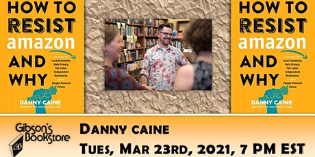 How to Resist Amazon and Why, with Danny Caine tickets