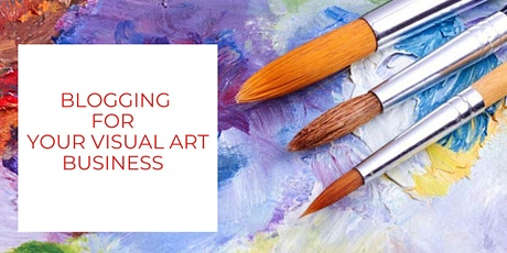 Blogging for Your Visual Art Business tickets